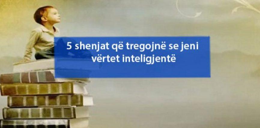 Pesë shenjat që tregojnë se jeni vërtet inteligjentë