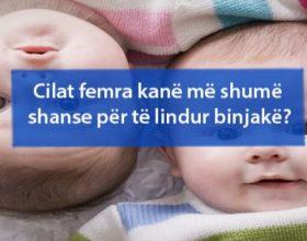 Cilat femra kanë më shumë shanse për të lindur binjakë?