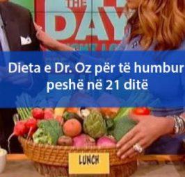 Dieta e Dr. Oz për të humbur peshë në 21 ditë