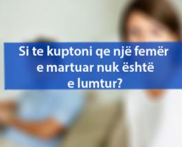 Si te kuptoni qe një femër e martuar nuk është e lumtur?
