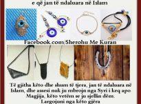 Largojuni ketyre gjerave, nuk kan te bejn me Islamin dhe as qe ju mbrojn nga te kqijat