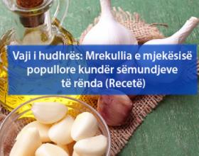 Vaji i hudhrës: Mrekullia e mjekësisë popullore kundër sëmundjeve të rënda (Recetë)
