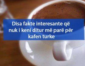Disa fakte interesante që nuk i keni ditur më parë për kafen turke