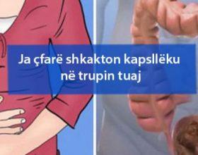 Ja çfarë shkakton kapsllëku në trupin tuaj