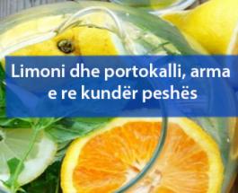 Limoni dhe portokalli, arma e re kundër peshës