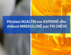 Përzieni MJALTIN me ASPIRINË dhe shikoni MREKULLINË pas TRI ORËVE
