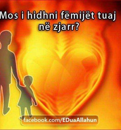 Mos i hidhni fëmijët tuaj në zjarr?