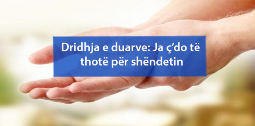 Dridhja e duarve: Ja ç'do të thotë për shëndetin