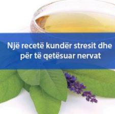 Një recetë kundër stresit dhe për të qetësuar nervat
