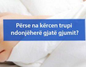 Përse na kërcen trupi ndonjëherë gjatë gjumit?