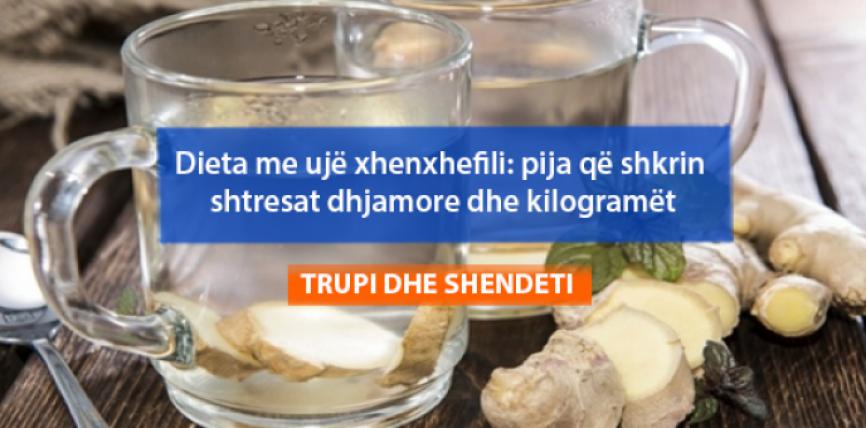 Dieta me ujë xhenxhefili: pija që shkrin shtresat dhjamore dhe kilogramët