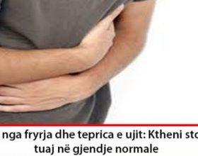 Lirohuni nga fryrja dhe teprica e ujit: Ktheni stomakun tuaj në gjendje normale