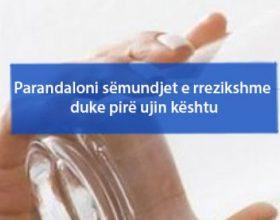 Parandaloni sëmundjet e rrezikshme duke pirë ujin kështu