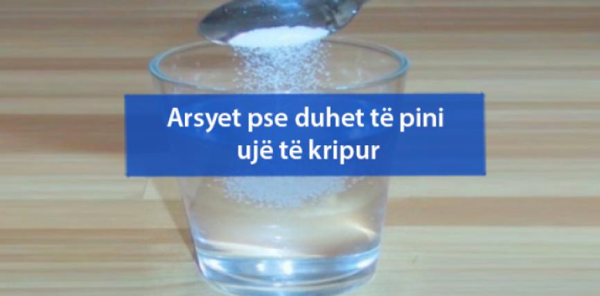 Arsyet pse duhet të pini ujë të kripur