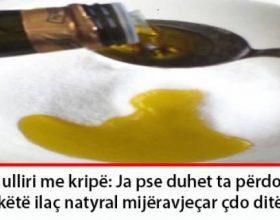 Vaj ulliri me kripe ja pse duhet ta perdorni kete ilac natyral mijeravjecar cdo dite