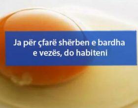 Ja për çfarë shërben e bardha e vezës, do habiteni